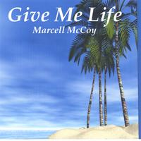 Marcell McCoy | Give Me Life