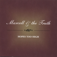 Marcell & the Truth | Hopes Too High
