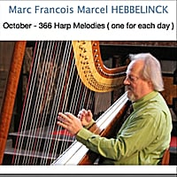 Marc Francois Marcel Hebbelinck | October: 366 Harp Melodies (One for Each Day)