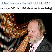 Marc Francois Marcel Hebbelinck | January: 366 Harp Melodies (One for Each Day)
