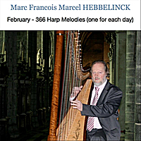 Marc Francois Marcel Hebbelinck | February: 366 Harp Melodies (One for Each Day)