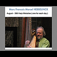 Marc Francois Marcel Hebbelinck | August: 366 Harp Melodies (One for Each Day)