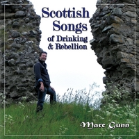 Marc Gunn | Scottish Songs of Drinking & Rebellion