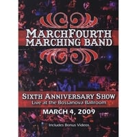 MarchFourth Marching Band | Sixth Anniversary Show Live at the Bossanova Ballroom
