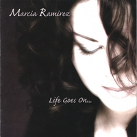 Marcia Ramirez | Life Goes On