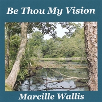 Marcille Wallis | Be Thou My Vision