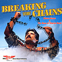 Marco Rosas & The Rose of Sharon Band | Breaking The Chains