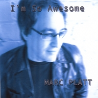 Marc Platt | I'm So Awesome