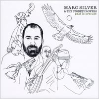 Marc Silver & The Stoneth | Past is Prelude