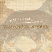 Marc Silver & The Stonethrowers | California Avenue