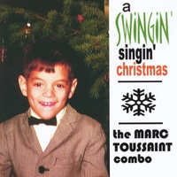 The Marc Toussaint Combo | A Swingin' Singin'christmas