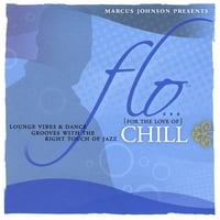 Marcus Johnson | FLO (For The Love Of) Chill