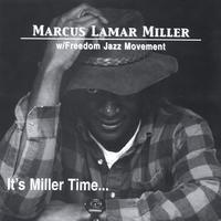 Marcus L. Miller | It's Miller Time