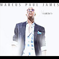 Marcus Paul James | Meant to Be