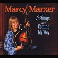 Marcy Marxer | Things Are Coming My Way
