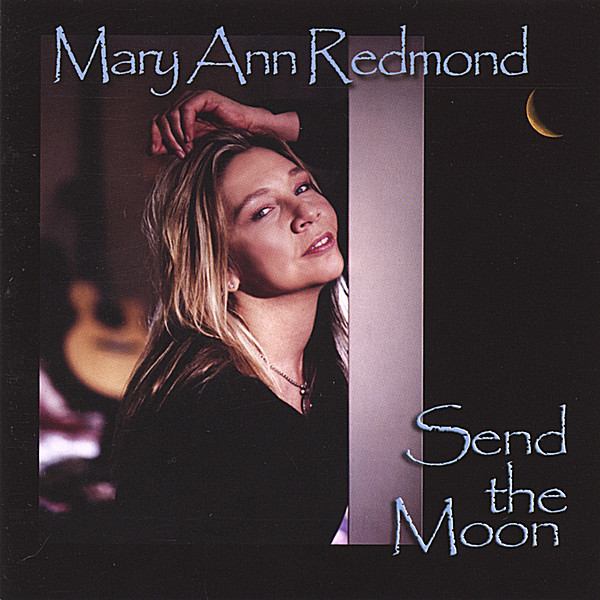 mary ann redmond send the moon cd baby music store. Black Bedroom Furniture Sets. Home Design Ideas