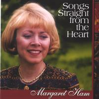 Margaret Ham | Songs Straight From the Heart