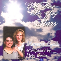 Margaret Lynch & Hope Linder | Will There Be Any Stars