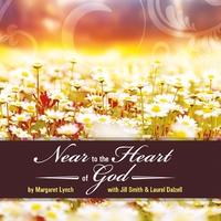 Margaret Lynch, Jill Smith & Laurel Dalzell | Near to the Heart of God