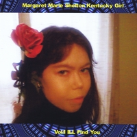 Margaret Marie Shelton | Kentucky Girl, Vol.1 I'll Find You