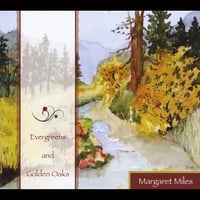Margaret Miles | Evergreens & Golden Oaks
