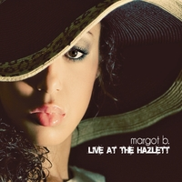 Margot B. | Live at the Hazlett Theater
