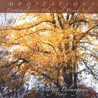Margot Dilmaghani | Meditations - Contemplative Classical Piano Solos