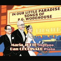 Maria Jette & Dan Chouinard | In Our Little Paradise: Songs of P.G. Wodehouse