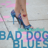Maria Woodford | Bad Dog Blues