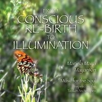 Mariela Maya & Mayankin | From Conscious Re-Birth to Illumination