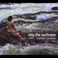 Marilyn Castilaw | Into the Suchness