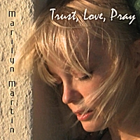 Marilyn Martin | Trust, Love, Pray