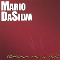 Mario DaSilva | Christmas, Love & Light
