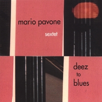 Mario Pavone sextet | deez to blues
