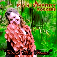 Maris and the Merry Rockers | Rock Me Home
