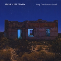 Mark Appleford | Long Time Between Drinks