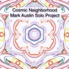 Mark Austin Solo Project: Cosmic Neighborhood