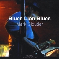 Mark Cloutier | Blues Lion Blues