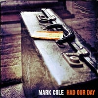 Mark Cole | Had Our Day