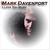 Mark Davenport | I Love You More