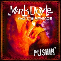 Mark Doyle and the Maniacs | Pushin'