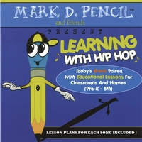 Mark D. Pencil and Friends | Learning With Hip Hop (today's music paired with educational lessons for classrooms and homes, ages Pre-K - 5th)