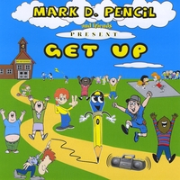 Mark D. Pencil and Friends | Get Up