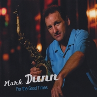Mark Dunn | For the Good Times