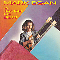 Mark Egan | A Touch of Light