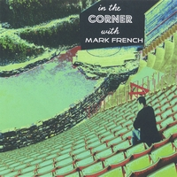 Mark French | In the Corner