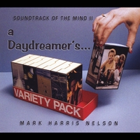 Mark Harris Nelson | A Daydreamer's Variety Pack