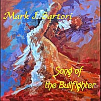 Mark J. Sartori | Song of the Bullfighter