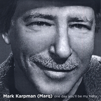 Mark Karpman | One Day You'll Be My Baby