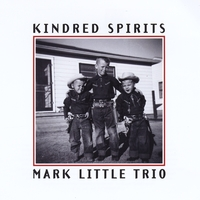 Mark Little Trio | Kindred Spirits